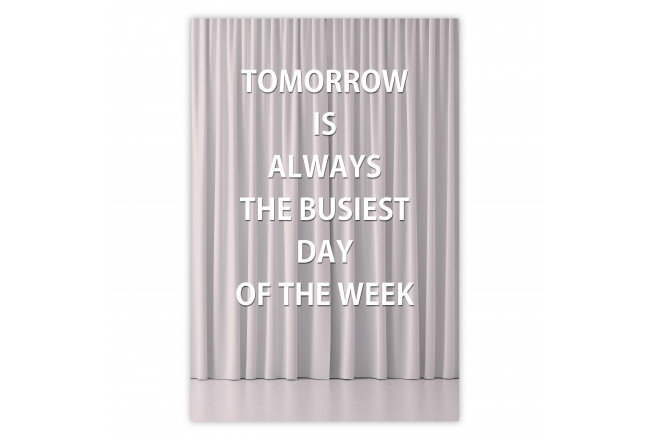 Tomorrow Is Always the Bussiest Day of the Week [Poster]
